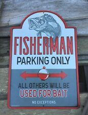 Fisherman Parking Only All Others Used For Bait Fly Fishing Lure Fish Metal Sign