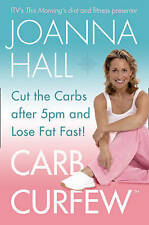Carb Curfew: Cut the Carbs after 5pm and Lose Fat Fast!, Joanna Hall, Used; Good