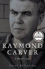 Raymond Carver: A Writer's Life by Sklenicka, Carol, Good Book