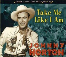 Johnny Horton - Take Me Like I Am-Gonna Shake This Shack Tonight [New CD]
