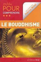 LE BOUDDHISME - 50 FICHES POUR COMPRENDRE - FABRICE MIDAL - LIVRE NEUF