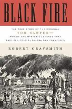 Black Fire: The True Story of the Original Tom Sawyer--and of the Mysterious Fir