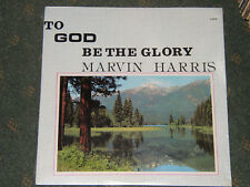 "Marvin Harris ""To God Be The Glory"" Religious Devotional Gospel, God LP SEALED"