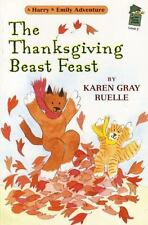The Thanksgiving Beast Feast Level 2 : A Holiday House Reader by Karen Gray...