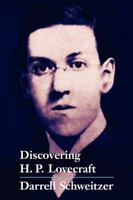 Discovering H.P. Lovecraft: By Darrell Schweitzer