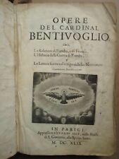 OPERE DEL CARDINAL BENTIVOGLIO, 1649 (Relationi di Flandria...) In folio