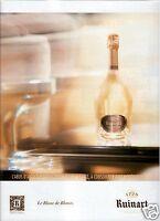 PUBLICITÉ 2012 CHAMPAGNE RUINART LE BLANC DE BLANC PLUS ANCIENNE MAISON