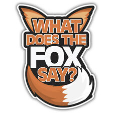 WHAT DOES THE FOX SAY sticker 118 x 86mm mr Oilcan sticker