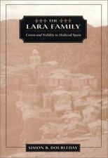 The Lara Family: Crown and Nobility in Medieval Spain