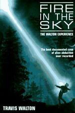 Fire in the Sky : The Walton Experience by Travis Walton (1996, Hardcover)