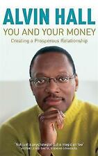 You and Your Money: How to Have a Prosperous Relationship by Alvin D. Hall...