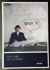 "2012 PAUL THEK + Luc Tuymans ""Why?!"" BERLIN GERMAN / ENGLISH Mike Kelley NF w DJ"