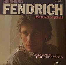 "RAINHARD FENDRICH - FRÜHLING A BERLINO Single 7"" (H674)"
