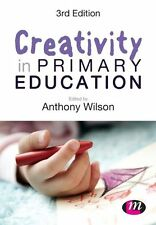 Creativity in Primary Education (Achieving QTS Series), Wilson, Anthony, Used; V