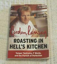Roasting in Hell's Kitchen, Gordon Ramsay, Harper Entertainment, 2006, P/O VG-EC