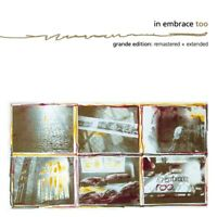 IN EMBRACE - TOO (GRANDE EDITION-EXTENDED & RE-MASTERED)   CD NEU