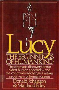 Lucy Beginnings of Humankind Archaeology Anthropology Australopithecus afarensis