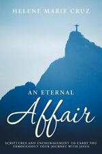 An Eternal Affair : Scriptures and Encouragement to Carry You Throughout Your...