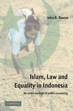 Islam, Law, and Equality in Indonesia: An Anthropology of Public Reasoning, Bowe