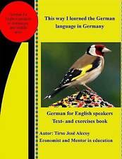 This way I learned the German  language in Germany: German for English speakers