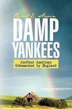 Yankees húmedo: (otro American gobsmacked por Inglaterra) por Slavin, Robert E.