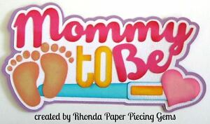 MOMMY TO BE girl paper piecing title  Premade Scrapbook Pages  die cut by Rhonda
