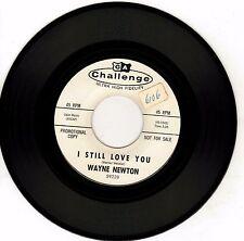 WAYNE NEWTON-I STILL LOVE YOU-CHALLENGE DJ 45 MINT