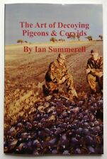 The Art of Decoying Pigeons and Corvids by Ian Summerell