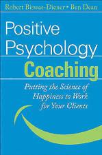 Positive Psychology Coaching by Robert Biswas-Diener (author), Ben Dean (author)