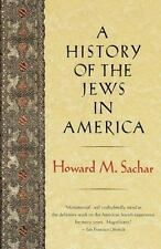 A History of the Jews in America by Sachar, Howard M.