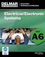 Delmar A6 ASE Auto Electrical/Electronic Systems Test Prep Study Guide Manual