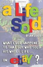 A Life Sold: What ever happened to that guy who sold his whole life on eBay? By