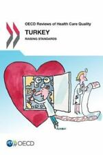 OECD Reviews of Health Care Quality: Turkey : Raising Standards (2014,...