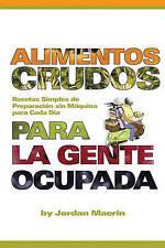 Alimentos Crudos Para La Gente Ocupada: Recetas Simples De Preparacion De Maquin