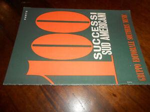 spartiti musicali vintage-100 successi sud americani-ED.MUS.southern music CANTO