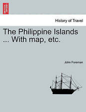 NEW The Philippine Islands ... With map, etc. In One Volume by John Foreman
