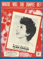 "1955 SHEET MUSIC ALMA COGAN ""WHERE WILL THE DIMPLE BE?"""
