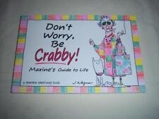 Don't Worry be Crabby! Maxine's Guide to life. A Shoebox Greetings Cartoon Book