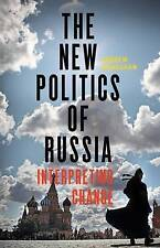 The New Politics of Russia: Interpreting Change by Andrew Monaghan (Paperback, 2016)