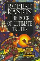 The Book of Ultimate Truths,Robert Rankin