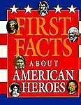 First Facts About American Heroes by David C. King (...
