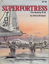 SQUADRON/SIGNAL PUBLICATIONS SUPERFORTRESS THE BOEING B-29