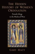 Hidden History of Women's Ordination: Female Clergy in the Medieval West (Paperb