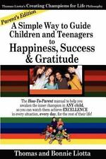 A Simple Way to Guide Children and Teenagers to Happiness, Success and Gratitude