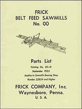 Frick Belt Feed Saw Mills No. 00 Parts List, Catalog No. 20-D reprint