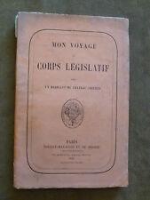 MON VOYAGE AU CORPS LEGISLATIF PAR 1 HABITANT DE CHATEAU-THIERRY.POULET-MALASSIS