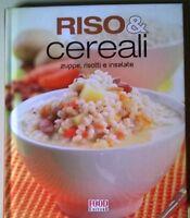 Riso & cereali. Zuppe, risotti e insalate - Food editore, 2008 - L