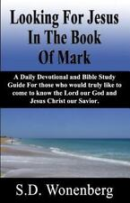 Deeper into Jesus: Looking for Jesus in the Book of Mark : A Daily Devotional...
