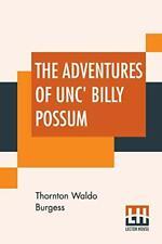 The Adventures Of Unc' Billy Possum, Burgess, Waldo 9789353427603 New,