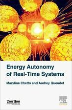 Energy Autonomy of Real-Time Systems by Maryline Chetto and Audrey Queudet...